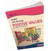 How to Inspire and Develop Positive Values in your Classroom Book