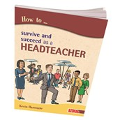 How to Survive and Succeed As A Headteacher Book