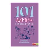 101 Activities to Help Children Get on Together book