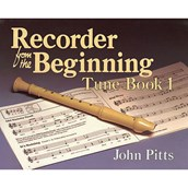 Recorder from the Beginning - Tune Book 1