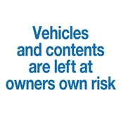 Advisory Signs - Vehicles And Contents Left At Own Risk