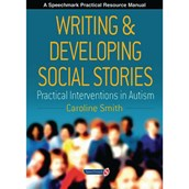 Writing And Developing Social Stories resource manual