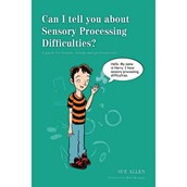 Can I Tell You About Sensory Processing Difficulties?
