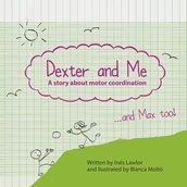 Dexter And Me - A Story About Motor Coordination