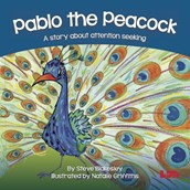 Pablo The Peacock - A Story About Attention Seeking