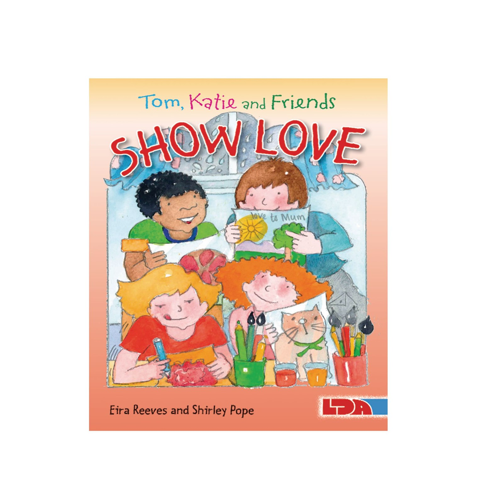 Tom, Katie and Friends Show Love Book