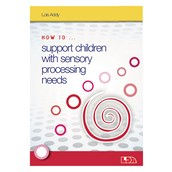 How to Support Children with Sensory Processing Needs