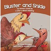 Bluster Snide the Bantam Cockerels: A story about bullying